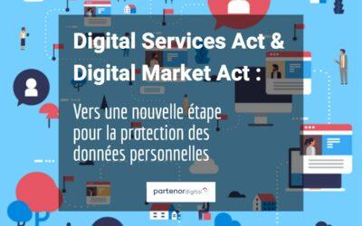 Digital Services Act et Digital Market Act : vers une nouvelle étape pour la protection des données personnelles