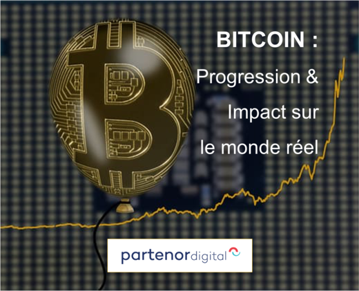 Le Bitcoin, progression et impacts sur le monde réel