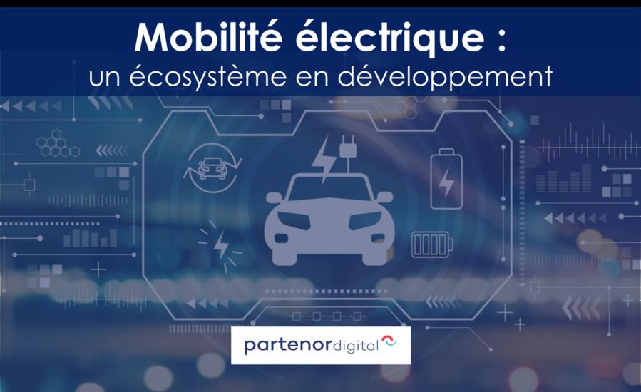Mobilité électrique – un écosystème en développement